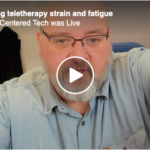 Avoiding teletherapy strains and fatigue