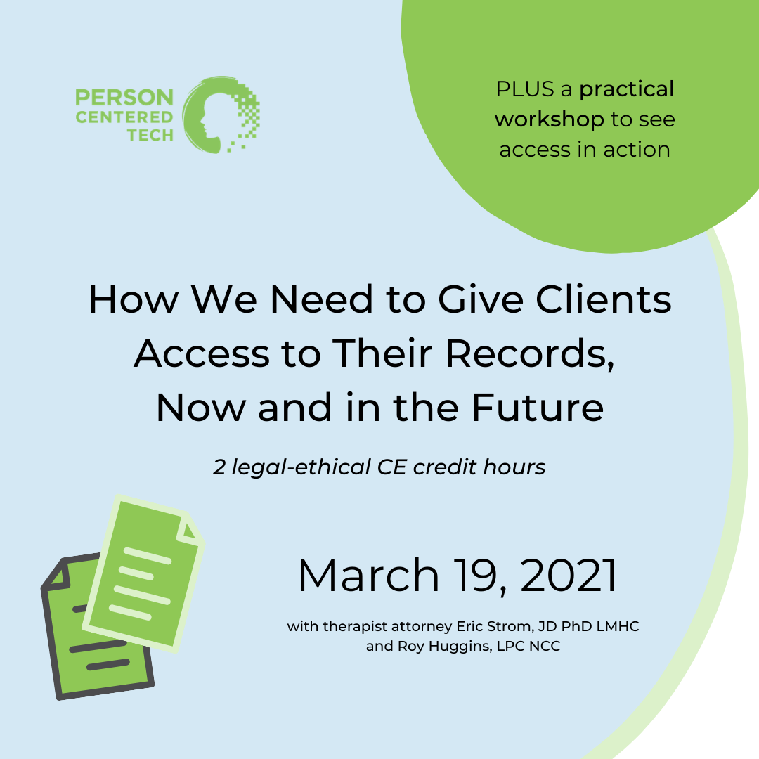 How We Need to Give Clients Access to Their Records, Now and in the Future-march 19th 2021