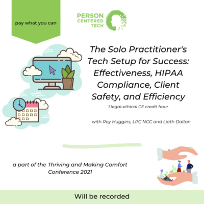 The Solo Practitioner's Tech Setup for Success: Effectiveness, HIPAA Compliance, Client Safety, and Efficiency