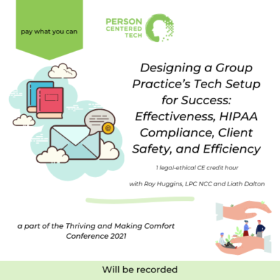 Designing a Group Practice's Tech Setup for Success: Effectiveness, HIPAA Compliance, Client Safety, and Efficiency